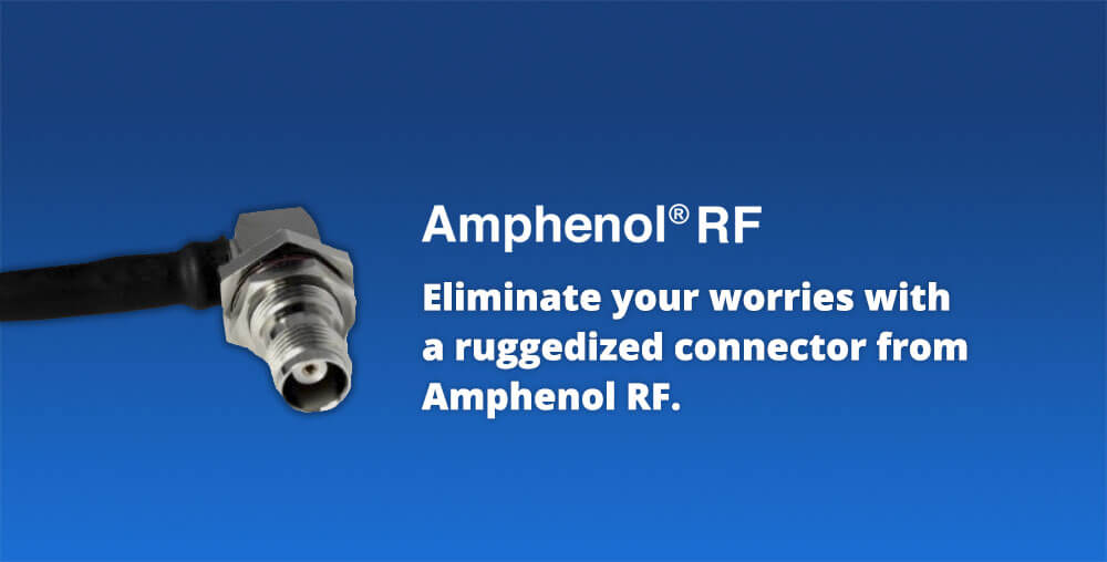 Amphenol RF ruggedized connectors
