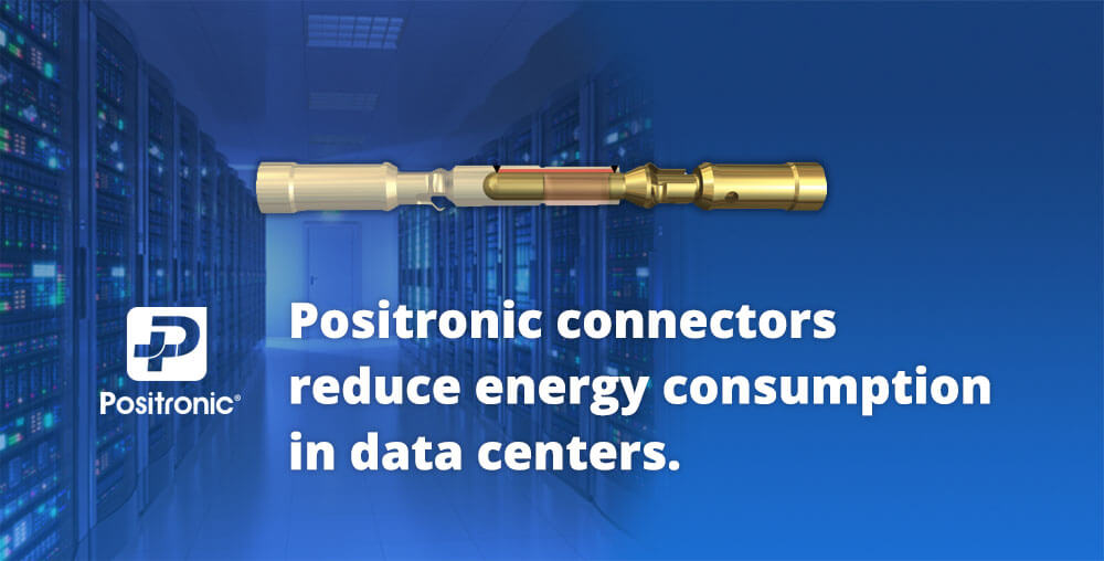 energy efficient connectors from Positronic
