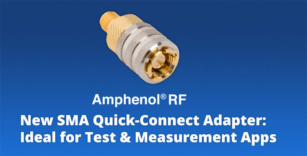 Amphenol SMA Quick-Connect Adapter