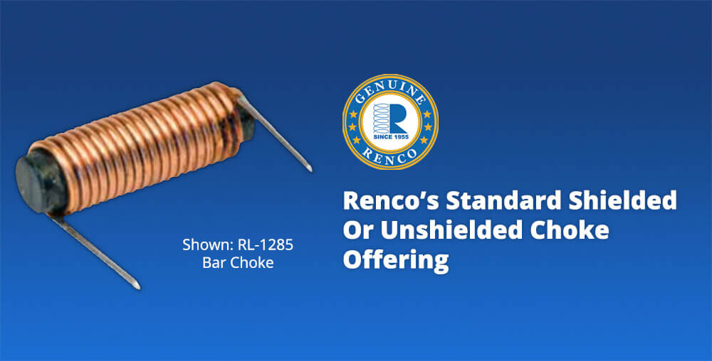 shielded and unshielded chokes by Renco