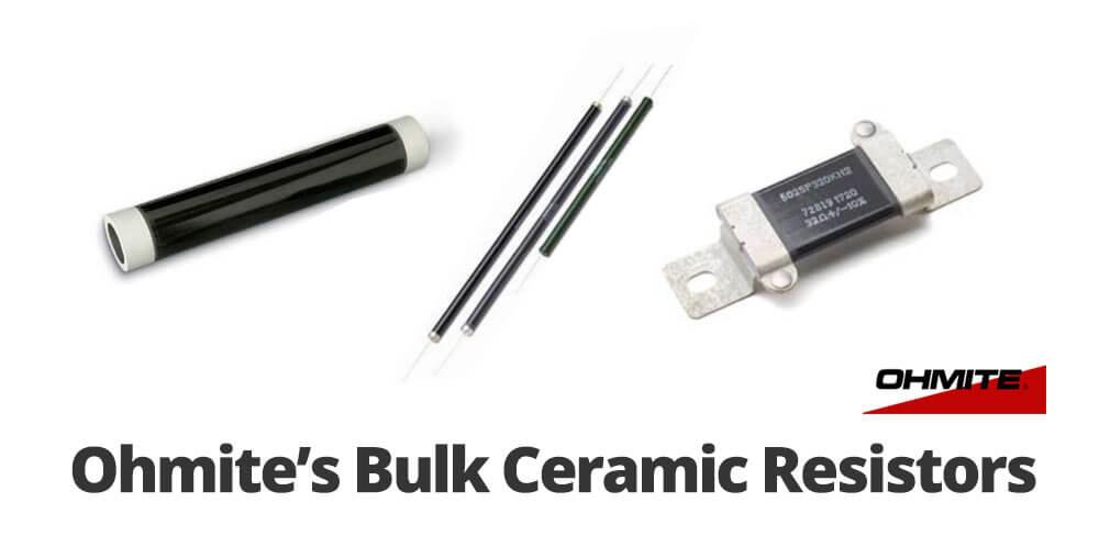 Ohmite bulk ceramic resistors